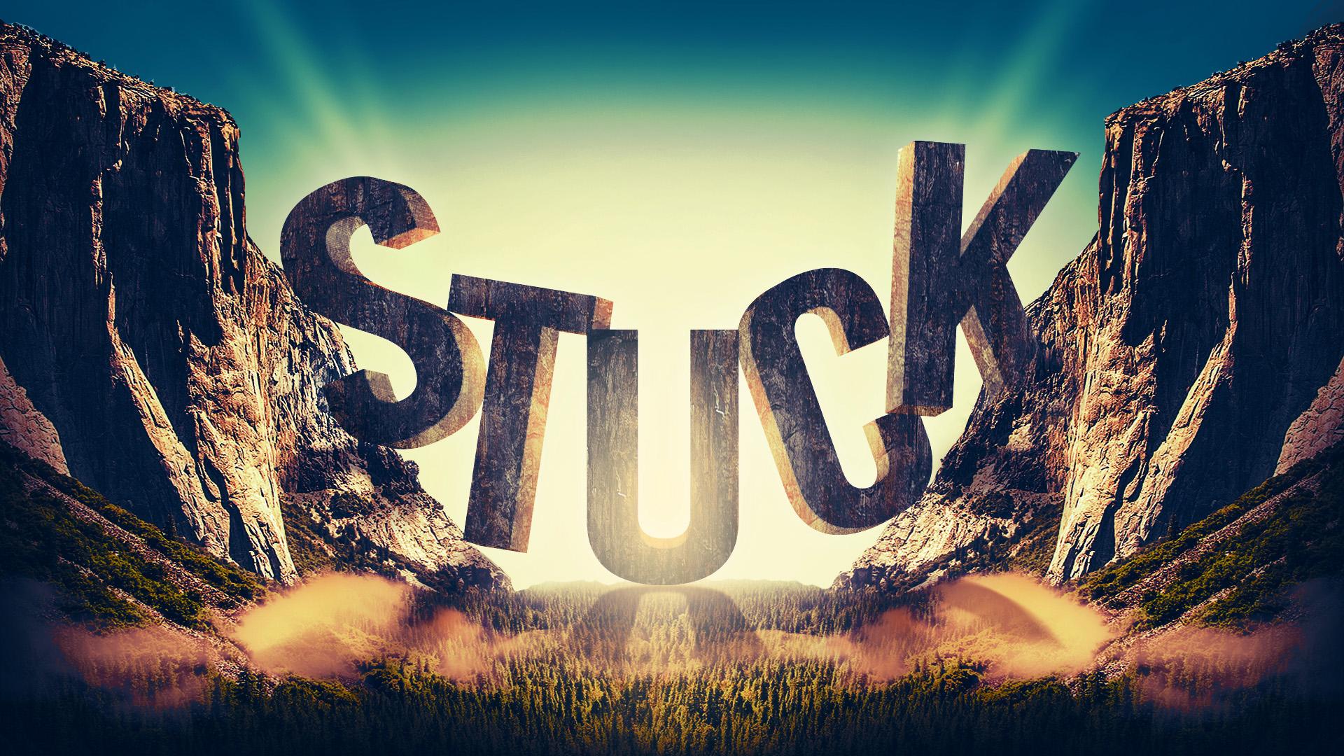 Stuck?